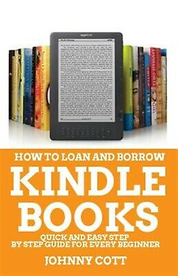 AU17.77 • Buy How To Loan And Borrow Kindle Books: Quick And Easy Step By Step  9781717782076