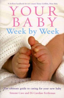 Your Baby Week By Week: The Ultimate Guide To Caring For Your New Baby By Dr Car • 11.21£
