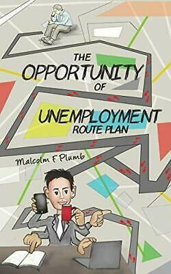 £10.95 • Buy The Opportunity Of Unemployment: Route Plan By Malcolm F Plumb Book (S2)