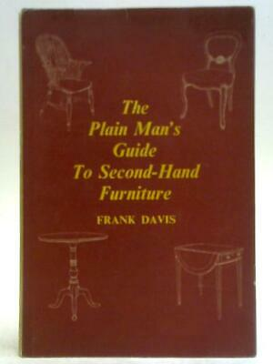 The Plain Man's Guide To Second-hand Furniture (Frank Davis - 1961) (ID:51987) • 8.40£