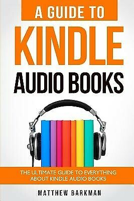 AU25.11 • Buy A Guide Kindle Audio Books Ultimate Guide Everything By Barkman Matthew