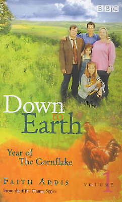 Down To Earth: Year Of The Cornflake By Faith Addis, Good Used Book (Paperback)  • 2.19£