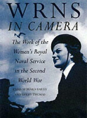 The WRNS In Camera: The Work Of The Women's Royal Naval Service In The Second Wo • 1.62£
