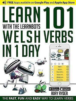 Learn 101 Welsh Verbs In 1 Day With LearnBots By Rory Ryder 9781908869265 (S5) • 7.42£