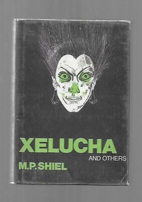 $25 • Buy Xelucha And Others By M. P. Shiel (First Edition)