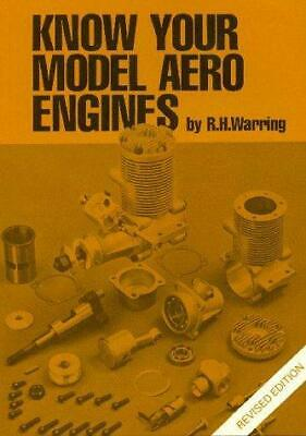 Know Your Model Aero Engines, Warring, R.H., Good Condition Book, ISBN 085242819 • 14.20£