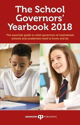 The School Governors' Yearbook 2018: The Essential Guide To What Governors Of Ma • 10.39£