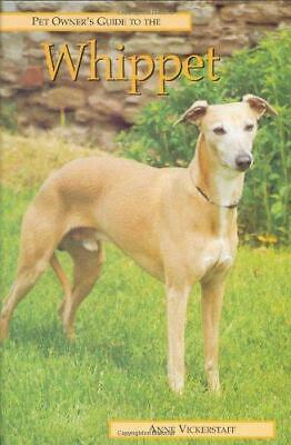 Pet Owner's Guide To The Whippet, Vickerstaff, Ann, Good Condition Book, ISBN 97 • 4.97£