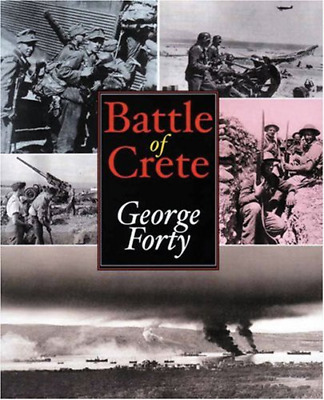 The Battle Of Crete, Forty, George, Good Condition Book, ISBN 9780711027589 • 9.17£