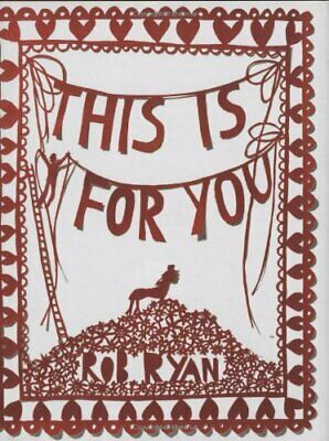 This Is For You By Rob Ryan (Hardback, 2009) • 14.30£