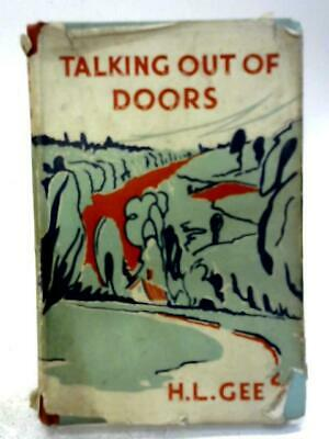 £9.46 • Buy Talking Out Of Doors (H L Gee - 1948) (ID:84081)