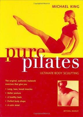 £2.73 • Buy Pure Pilates: Ultimate Body Sculpting, Very Good Condition Book, King, Michael,