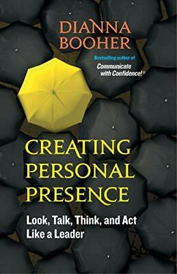 Creating Personal Presence: Look, Talk, Think, And Act Like A Leader, Very Good  • 3.49£