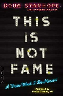 This Is Not Fame: A 'From What I Re-Memoir' By Pinsky, Dr. Drew,Stanhope, Doug,P • 11.43£