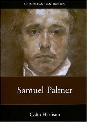 Samuel Palmer (Ashmolean Handbooks S.), Harrison, Colin, Good Condition Book, IS • 14.05£