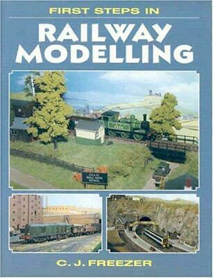 First Steps In Railway Modelling, C.J. Freezer, Good Condition Book, ISBN 978185 • 3.55£