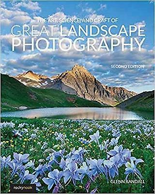 The Art, Science, And Craft Of Great Landscape Photography, Glenn Randall,  Pape • 19.05£