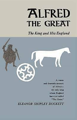 Alfred The Great – The King And His England, Eleanor Shipley Duckett • 24.72£