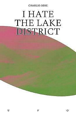 I Hate The Lake District, Charlie Gere,  Paperback • 8.83£
