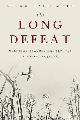 £75.08 • Buy The Long Defeat: Cultural Trauma, Memory, And Identity In Japan, Hashimoto, Akik