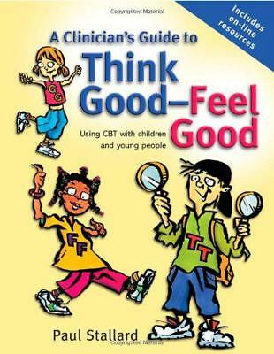 A Clinicians Guide To Think Good, Feel Good: Using CBT With Children And Young P • 36£