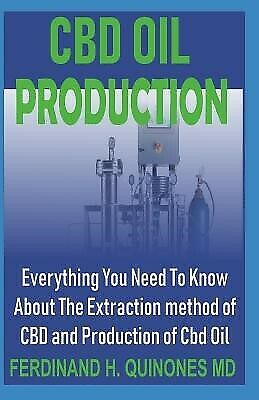 AU23.78 • Buy CBD Oil Production Everything You Need Know About Extract By H Quinones MD Ferdi