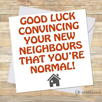 Funny NEW HOME Card Moving House New Neighbours Good Luck Comedy Adult Humour :) • 2.95£