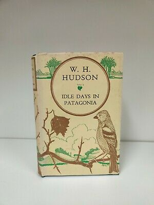 £10.99 • Buy 'Idle Days Of Patagonia' By W H Hudson 1924 (C5)