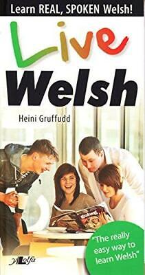 Live Welsh: Learn Real, Spoken Welsh, Very Good Condition Book, Heini Gruffudd,  • 3.67£
