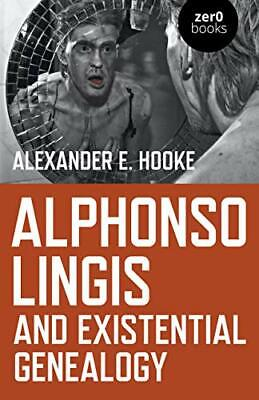 Alphonso Lingis And Existential Genealogy By Alexander E. Hooke (Paperback) • 12.90£