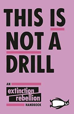 This Is Not A Drill By Extinction Rebellion (Paperback, 2019) • 8.10£