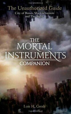 The Mortal Instruments Companion: City Of Bones, Shadowhunters And The Sight: , • 2.13£