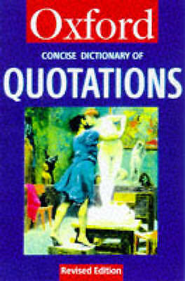 The Concise Oxford Dictionary Of Quotations By Oxford University Press... • 0.99£