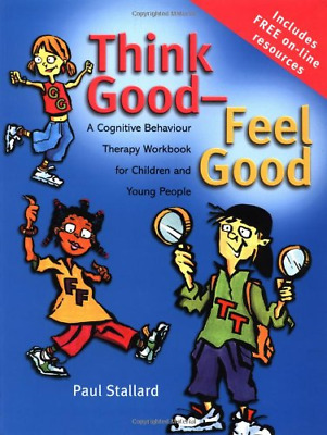 Think Good - Feel Good: A Cognitive Behaviour Therapy Workbook For Children And  • 29.48£