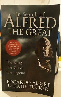 In Search Of Alfred The Great; The King, The Grave, The Legend. Paperback. • 0.99£