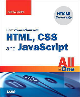 Sams Teach Yourself HTML, CSS, And JavaScript All In One By Julie Meloni... • 5.90£