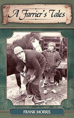 A Farrier's Tales, Morris, Frank, Good Condition Book, ISBN 9781844015894 • 3.52£