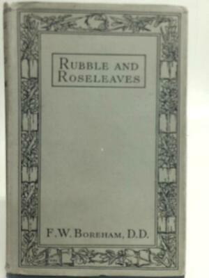 $ CDN131.27 • Buy Rubble & Roseleaves, And Things Of That Kind (F. W. Boreham - 1930) (ID:49993)