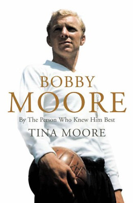 £6.17 • Buy Bobby Moore: By The Person Who Knew Him Best, Moore, Tina, Good Condition Book,
