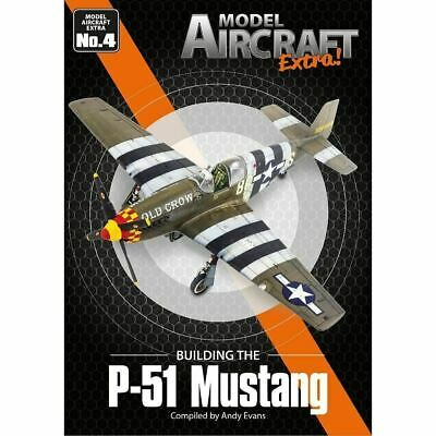 Model Aircraft Extra No. 4 - Building The P-51 Mustang • 16.75£