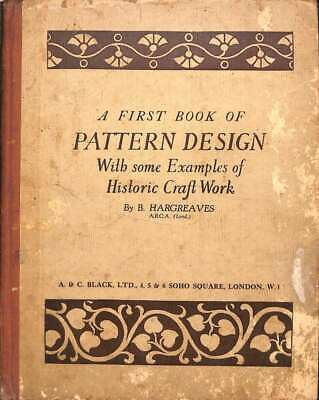 £5.60 • Buy A First Book Of Pattern Design. With Some Examples Of Historic Craft Work, B. Ha