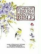 £14.87 • Buy The Chinese Brush Painting Bible: Over 200 Motifs With Step-By-Step Illustrat…