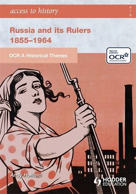 OCR A Historical Themes: Russia And Its Rulers 1855-1964 (Hodder Arnold Publicat • 3.56£