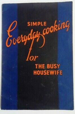 Simple Everyday Cooking For The Busy Housewife Recipe Booklet 1950/60's ? • 1.99£
