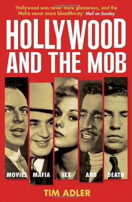 Hollywood And The Mob: Movies, Mafia, Sex And Death, Very Good Condition Book, A • 3.87£