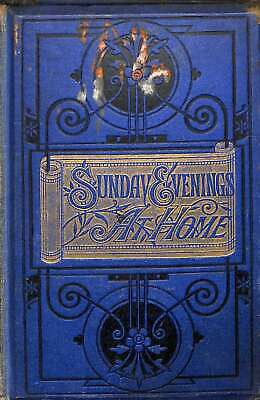 Sunday Evenings At Home: Being Stories From History For Every Sunday, Etc, In Th • 15.28£