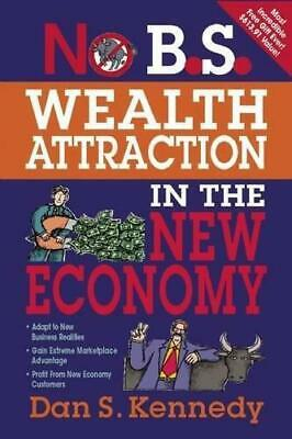 No B.S. Wealth Attraction In The New Economy, Kennedy, Dan S, Good Condition Boo • 7.23£