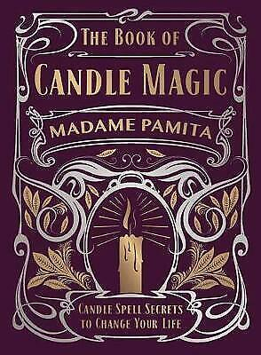 The Book Of Candle Magic: Candle Spell Secrets To Change Your Life, Pamita, Mada • 11.51£