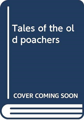 £3.42 • Buy Tales Of The Old Poachers, Humphreys, John, Good Condition Book, ISBN