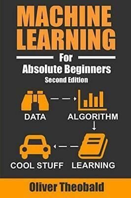 Machine Learning For Absolute Beginners: A Plain English Introduction (Machine L • 6.59£